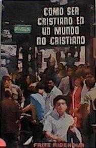 Como Ser Cristiano En Un Mundo No Cristiano (8472281477) by Fritz Ridenour