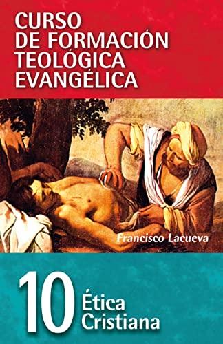 CFT 10 - Ética cristiana Format: Paperback: Francisco Lacueva