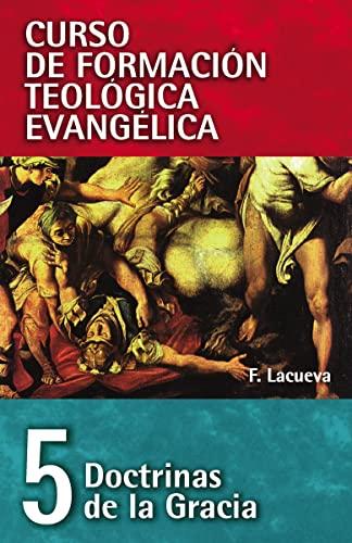 9788472281936: Doctrinas De La Gracia: 05 (Curso de Formacion Teologica Evangelica)