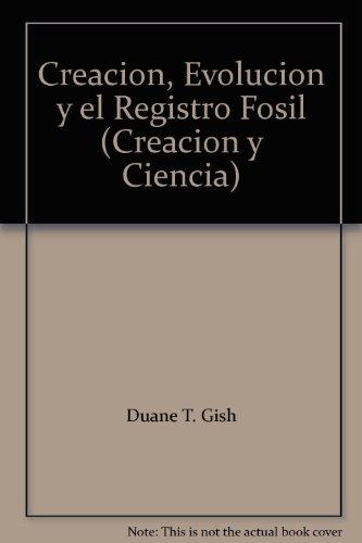 9788472284654: Creacion, Evolucion y el Registro Fosil (Creacion y Ciencia)