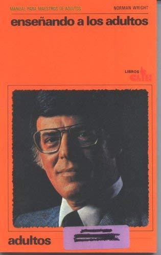 Enseñando a los adultos (Manuales para la Escuela Dominical): Wright, H. Norman