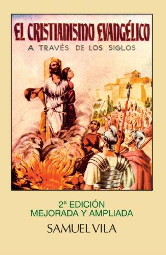 9788472286870: El Cristianismo Evangélico: A Través De Los Siglos (Spanish Edition)
