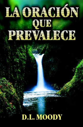 La oración que prevalece (Spanish Edition) (8472286916) by D.L. Moody