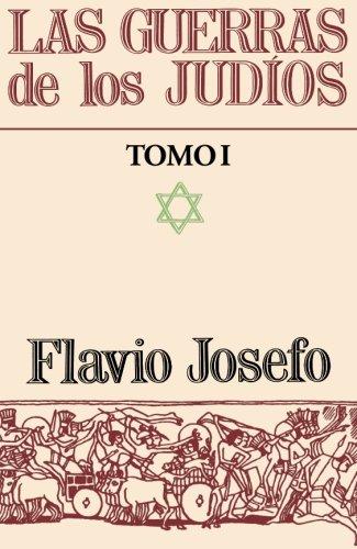9788472287532: 1: Las Guerras De Los Judíos Tomo I (Spanish Edition)