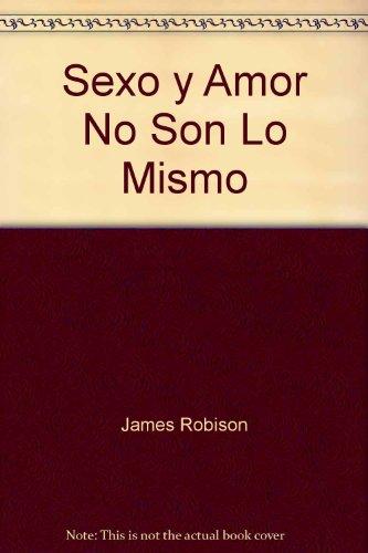 Sexo y Amor No Son Lo Mismo: James Robison