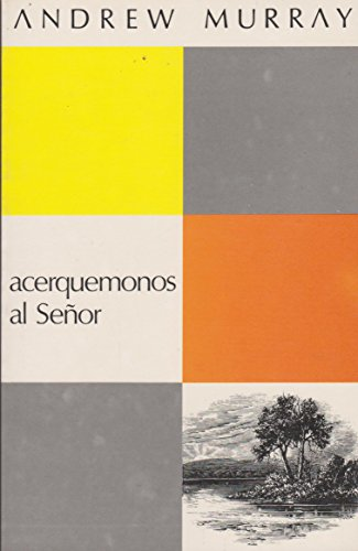 Acerquemonos Al Senor (8472288900) by Andrew Murray