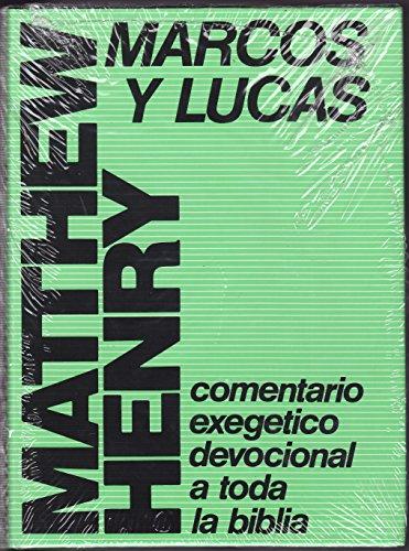 Comentario Exégetico-Devocional a Toda la Biblia. Marcos y Lucas Matthew Henry