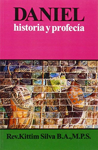 Daniel historia y profecía (Spanish Edition): Kittim Silva-Bermúdez