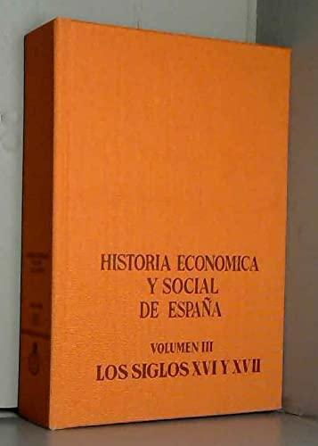 9788472310933: Historia económica y social de España. Los siglos XVI y XVII, tomo 3