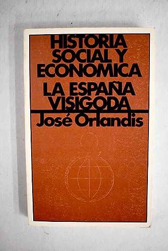 9788472311732: Historia social y económica de la España visigoda (Publicaciones del Fondo para la Investigación Económica y Social de la Confederación Española de Cajas de Ahorros. Libros de bolsillo)
