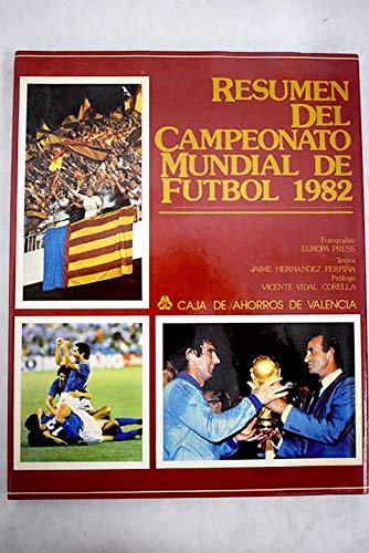 RESUMEN DEL CAMPAMENTO MUNDIAL DE FUTBOL 1982: Jaime Hernandez Perpiña