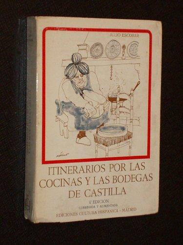 9788472320352: Itinerarios por las cocinas y las bodegas de Castilla (Spanish Edition)