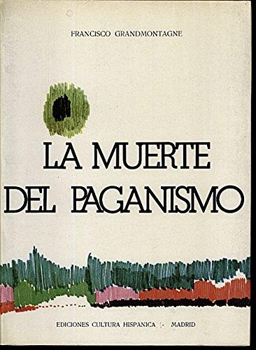 La muerte del paganismo y otros ensayos: Francisco Grandmontagne