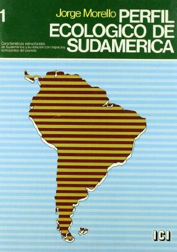 Perfil ecológico de Sudamérica. Volumen I: Características: Morello, Jorge