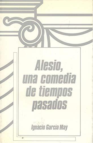 9788472324282: Alesio, una comedia de tiempos pasados