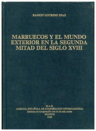 9788472325227: Marruecos y el mundo exterior en la segunda mitad del siglo XVIII: Relaciones politico-comerciales del sultan Sidi Muhammad B 'Allah (1757-1790) con el exterior (Spanish Edition)