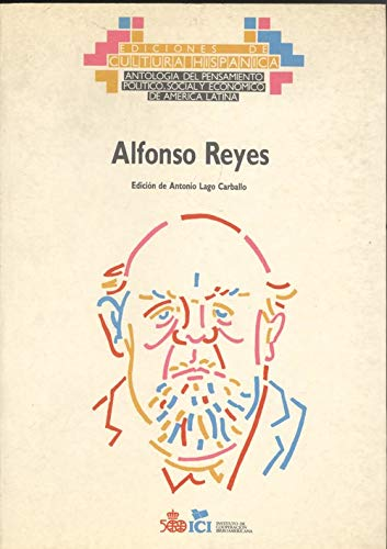 Alfonso Reyes (Antologia del pensamiento politico, social: Alfonso Reyes