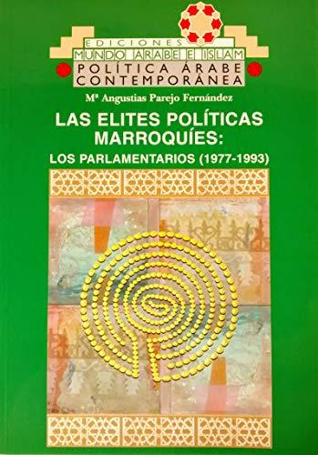 9788472328211: Las elites politicas marroquies: los parlamentarios (1977-1993)