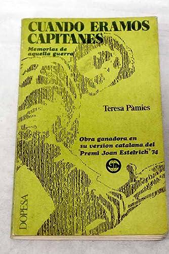 9788472351950: Cuando éramos capitanes: Memorias de aquella guerra (Testimonio de actualidad ; 11) (Spanish Edition)