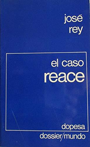 El caso Reace: Las salpicaduras de aceite (Dossier mundo ; 4): Jose Rey