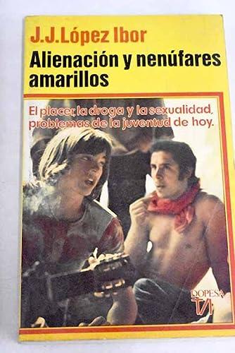 ALIENACION Y NENÚFARES AMARILLOS. El Placer, La: LOPEZ IBOR, J.J.