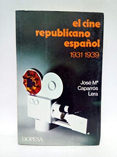 9788472353039: El cine republicano español, (1931-1939) (Colección Imágenes históricas de hoy ; 9) (Spanish Edition)
