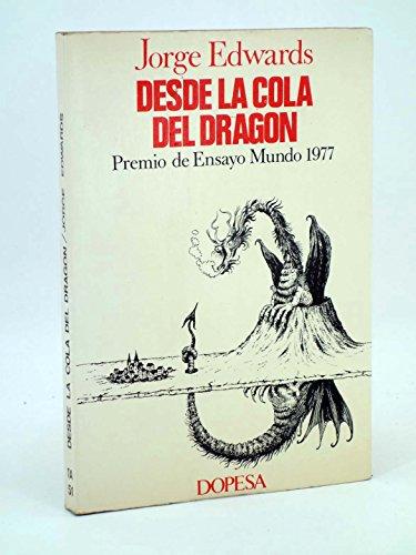 9788472353053: Desde la cola del dragón: Chile y España : 1973-1977 (Testimonio de actualidad)