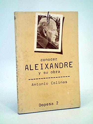 CONOCER VICENTE ALEIXANDRE Y SU OBRA: COLINAS, ANTONIO