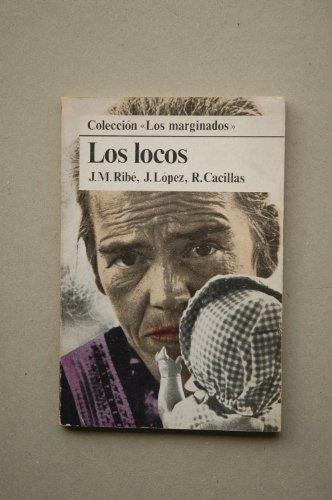 Los Locos: Ribe, J. M.;Cacillas,