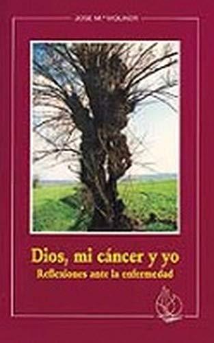 9788472393608: Dios, mi cáncer y yo : reflexiones ante la enfermedad