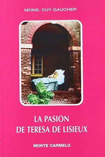 9788472393622: La pasión de Teresa de Lisieux (KARMEL)