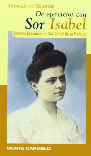9788472395022: De ejercicios con Sor Isabel: Últimos ejercicios de Sor Isabel de la Trinidad (KARMEL)