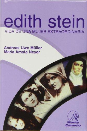 Edith Stein: Vida de una mujer extraordinaria.: Andreas Uwe Müller; María Amata Neyer