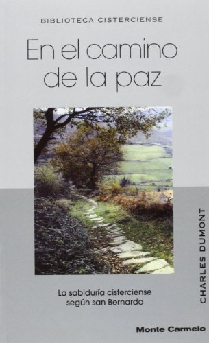 9788472396760: En el camino de la Paz: La sabiduría cisterciense según san Bernardo (BIBLIOTECA CISTERCIENSE)