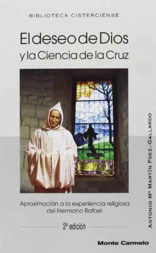 9788472396777: El deseo de Dios y la ciencia de la cruz: Aproximación a la experiencia religiosa del Hno. Rafael (BIBLIOTECA CISTERCIENSE)