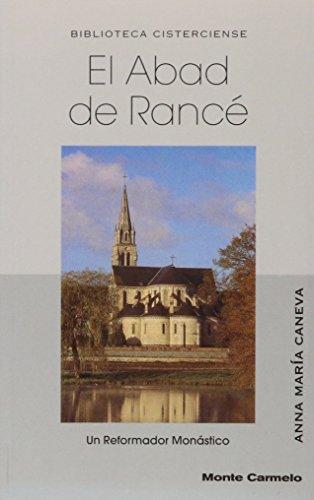9788472397408: El abad de Rancé: Un Reformador Monástico (BIBLIOTECA CISTERCIENSE)