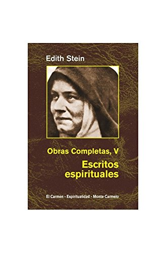 9788472399068: Edith Stein. Obras completas: Ediht Stein. Obras Completas V: Escritos espirituales (Maestros Espirituales Cristianos)