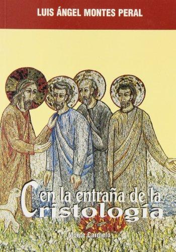 En la entraÑa de la cristologia: Montes Peral, Luis
