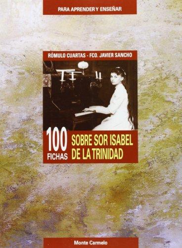9788472399891: 100 fichas sobre sor Isabel del la Trinidad (PARA APRENDER Y ENSEÃ'AR)