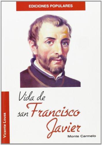 9788472399938: Vida de San Francisco Javier (Ediciones Populares)