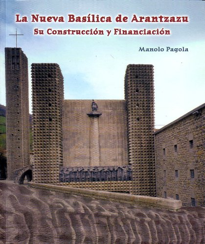 9788472402089: La nueva basílica de Arantzazu: su construcción y financiación