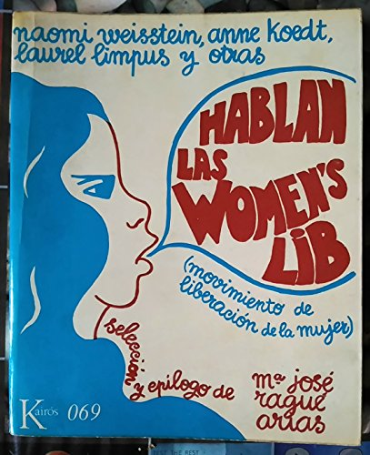 Hablan las Women's Lib ( Movimiento de: Laurel Limpus/Weissten, Naomí/Anne