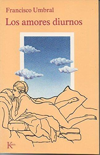 9788472451032: Los Amores Diurnos (Spanish Edition)