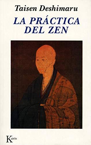 LA PRACTICA DEL ZEN. Y CUATRO TEXTOS: DESHIMARU, Taisen.