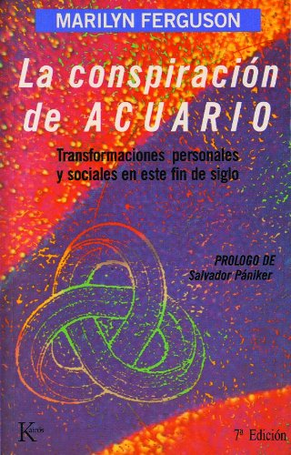 9788472451551: La conspiración de Acuario: Transformaciones personales y sociales en este fin de siglo (Ensayo)