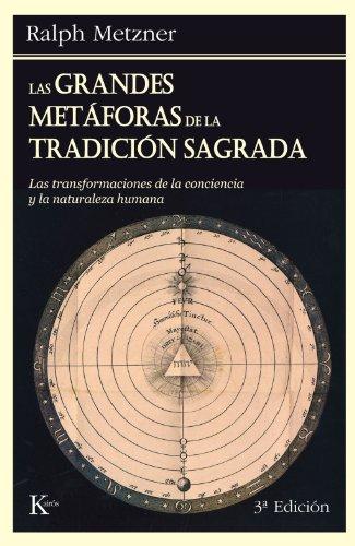 9788472451773: Las Grandes Metáforas de la Tradición Sagrada: Las transformaciones de la Conciecia y la Naturaleza humana (Spanish Edition)