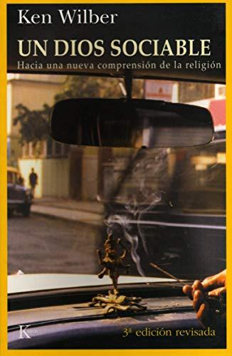 Un Dios Sociable - 2da Edicion (Spanish Edition): Ken Wilber