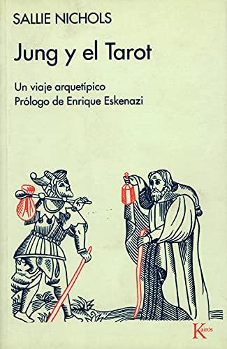Jung y el Tarot: Un viaje arquetípico (Spanish Edition): Sallie Nichols