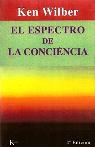 El Espectro de la Conciencia (Spanish Edition): Wilber, Ken