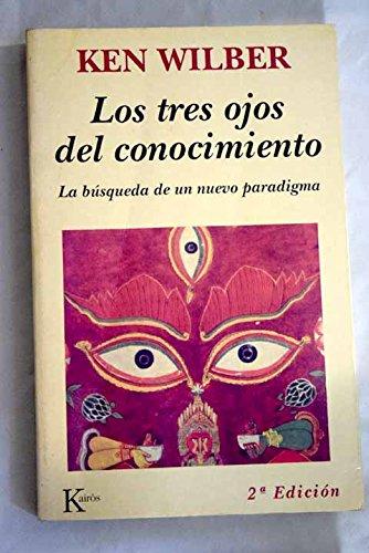 9788472452381: TRES OJOS DEL CONOCIMIENTO, LOS: BUSQUEDA DE UN NUEVO PARADIGMA